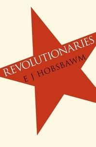 Eric Hobsbawm - Revolutionaries.