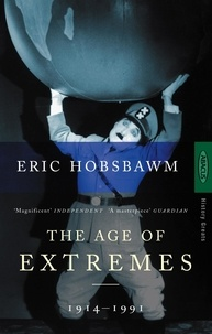 Eric Hobsbawm - The Age of Extremes - The Short Twentieth century 1914-1991.