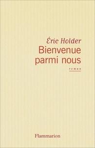Eric Holder - Bienvenue parmi nous.