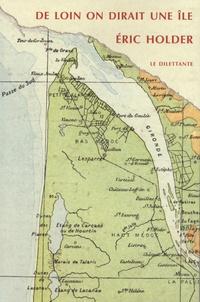 Eric Holder - De loin on dirait une île.