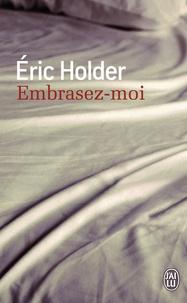 Eric Holder - Embrasez-moi.