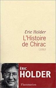 Eric Holder - L'Histoire de Chirac.
