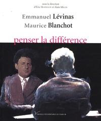 Eric Hoppenot et Alain Milon - Emmanuel Lévinas-Maurice Blanchot, penser la différence.
