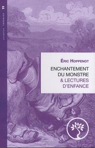 Eric Hoppenot - Enchantement du monstre & lectures d'enfance.