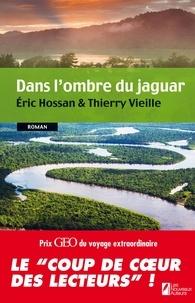Eric Hossan et Thierry Vieille - Dans l'ombre du jaguar.