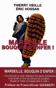 Eric Hossan et Thierry Vieille - Marseille, bouquin d'enfer !.