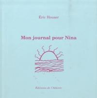 Eric Houser - Mon journal pour Nina (d'été (de poésie)).