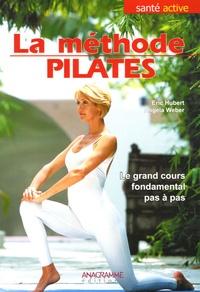 Eric Hubert et Angela Weber - La méthode Pilates.