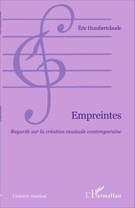 Eric Humbertclaude - Empreintes - Regards sur la création musicale contemporaine.