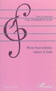 Eric Humbertclaude - Pierre Souvtchinski (1892-1985) . - Cahiers d'étude.
