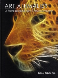 Eric Hussenot - Art animalier - Tome 5, La faune africaine dans l'art contemporain.