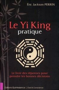 Le Yi King pratique - Le livre des réponses pour prendre les bonnes décisions.pdf