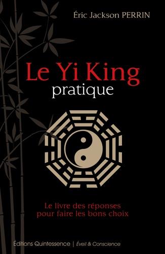 Le Yi King pratique - Eric Jackson Perrin - 9782358051330 - 12,99 €