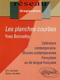 Eric Jacobée et Sylvie Jacobée - Les planches courbes, Yves Bonnefoy.