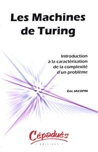 Eric Jacopin - Les machines de Turing - Introduction à la caractérisation de la complexité d'un problème.