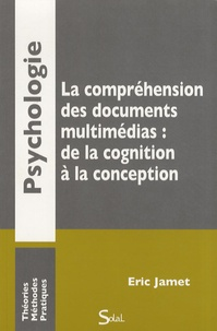 Eric Jamet - La compréhension des documents multimédias : de la cognition à la conception.