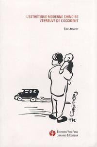 Eric Janicot - L'esthétique moderne chinoise - L'épreuve de l'Occident.