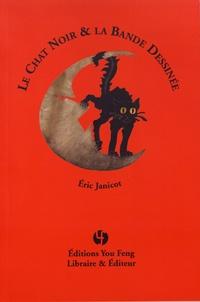 Eric Janicot - Le Chat Noir & la bande dessinée.