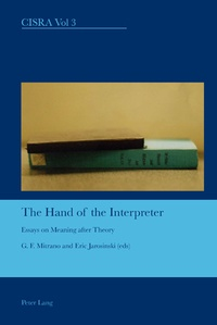 Eric Jarosinski et G. f. Mitrano - The Hand of the Interpreter - Essays on Meaning after Theory.