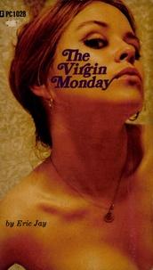 Eric Jay - The Virgin Monday.
