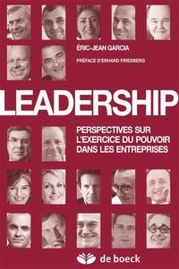 Eric-Jean Garcia - Leadership - Perspectives sur l'exercice du pouvoir dans les entreprises.