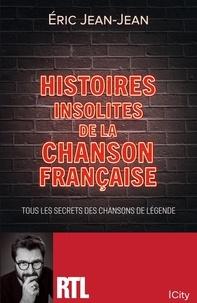 Eric Jean-Jean - Histoires insolites de la chanson française.