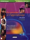 Eric Jensen - Le cerveau et l'apprentissage - Mieux comprendre son fonctionnement pour mieux enseigner.
