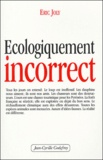 Eric Joly - Ecologiquement incorrect.