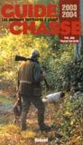 Eric Joly et Pascal Durantel - Guide de la chasse 2003/2004 - Les meilleurs territoires à gibiers.