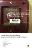 Eric Joly - La sécurité des lieux de spectacles - Recueil des textes de référence pour l'obtention de la licence 1re catégorie.