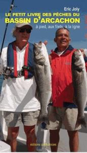 Le petit livre des pêches du bassin dArcachon - A pied, aux filets, à la ligne.pdf