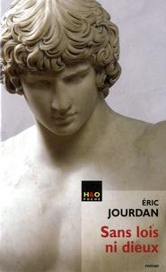 Eric Jourdan - Sans lois ni Dieux - Le songe d'Alcibiade.