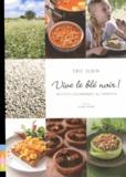 Eric Jubin - Vive le blé noir ! - Recettes gourmandes au sarrasin.