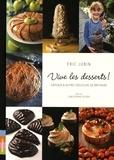Eric Jubin - Vive les desserts ! - Gâteaux & autres douceurs de Bretagne.