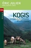 Eric Julien et Eric Julien - Kogis - Le Réveil d'une civilisation précolombienne.
