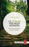 Eric Julien - Le chemin des neufs mondes.