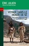Eric Julien - Voyage dans le monde de Sé - Nouvelles découvertes sur les Indiens Kogis.