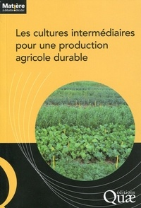 Eric Justes et Olivier Réchauchère - Les cultures intermédiaires pour une production agricole durable.