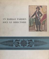Eric Kahane et Paul Fleuriot de Langle - Un mariage parisien sous le Directoire.