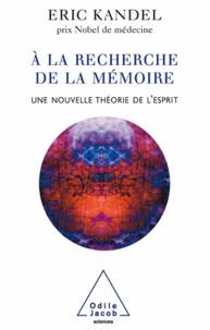 Eric Kandel - À la recherche de la mémoire - Une nouvelle théorie de l'esprit.