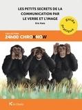 Eric Katz - Les petits secrets de la communication par le verbe et l'image.