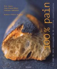 Deedr.fr 100 % Pain - La saga du pain en 60 recettes croustillantes Image