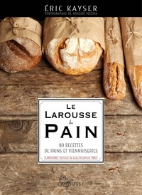 Scribd book downloader Le Larousse du pain  - 80 recettes de pains et viennoiseries 9782035930101