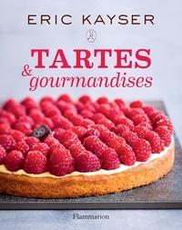 Eric Kayser - Tartes et gourmandises.