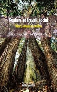 Livres audio à télécharger en mp3 sans abonnement Posture et travail social  - Valeurs, pratiques et conditions par Eric Kérimel de Kerveno 9791034605255 iBook ePub PDF
