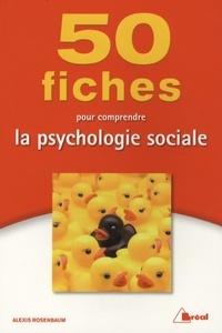 Eric Keslassy et Alexis Rosenbaum - 50 fiches pour comprendre la psychologie sociale.