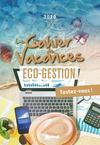 Le cahier de vacances éco-gestion. Testez-vous !  Edition 2020