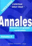 Eric Khayat et  Collectif - Annales 1993-2002 - Volume 5, Maladies et grands syndromes.