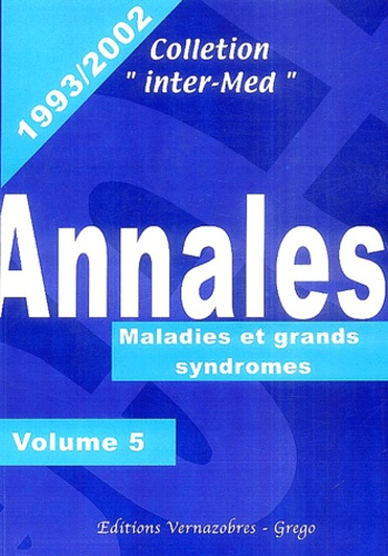 Eric Khayat et  Collectif - Annales 1993-2002 - Volume 5, Maladies et grands syndromes.