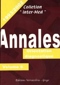 Eric Khayat - Annales 1993-2002 - Volume 6, Orientation diagnostique.